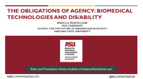 "Title Slide of presentation ""The Obligations of Agency: Biomedical Technologies and Dis/Ability"